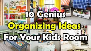Ideas To Organize Kids Room by 10 Genius Organizing Ideas For Your Kids Room Youtube