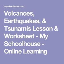 volcanoes earthquakes u0026 tsunamis lesson u0026 worksheet my
