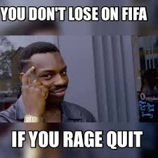 Rage Quit Meme - meme maker you dont lose on fifa if you rage quit