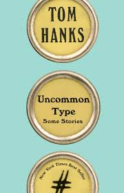 Or Books A New Type Uncommon Type Some Stories By Tom Hanks Hardcover