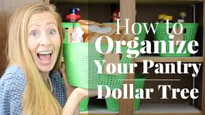 Organizing Your Pantry by How To Organize Your Pantry U2013 Dollar Tree Organization Pennies
