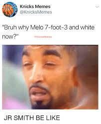 Melo Memes - knicks memes memes kstans bruh why melo 7 foot 3 and white now be