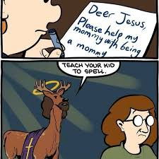 Blonde Moment Meme - deer jesus is it bad that i almost didn t realize what was wrong