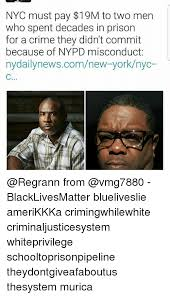 Memes Nyc - nyc must pay 19m to two men who spent decades in prison for a