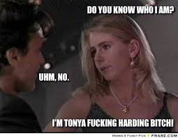 Tonya Meme - and who can forget tonya harding she s living a normal life off the