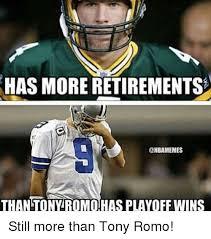 Tony Romo Meme Images - has more retirements than tony romo has playoff wins still more than
