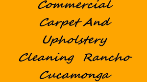 commercial carpet and upholstery cleaning rancho cucamonga