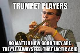 Trumpet Player Memes - trumpet players no matter how good they are they ll always feel