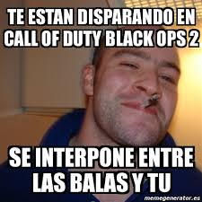 Call Of Duty Black Ops 2 Memes - meme greg te estan disparando en call of duty black ops 2 se