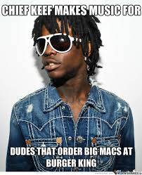Chief Keef Nah Meme - chief keef burger mac by anonsoul meme center