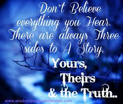 believe images don t believe everything you hear wisdom quotes stories
