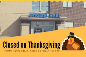 urgent care will be closed on thanksgiving