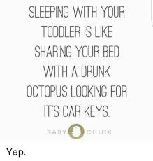 Sharing Bed Meme - sleeping with your toddler is like sharing your bed with a drunk