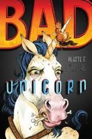 bad unicorn by platte f clark