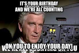 Airplane Movie Meme - airplane birthday meme birthday best of the funny meme