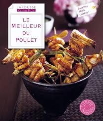 livre larousse cuisine livre le meilleur du poulet jeni wright larousse cuisine et cie