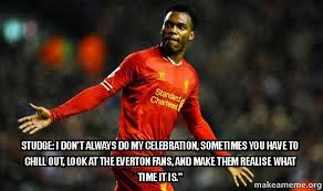 Everton Memes - studge i don t always do my celebration sometimes you have to