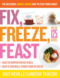 fix freeze feast the delicious money saving way to feed your
