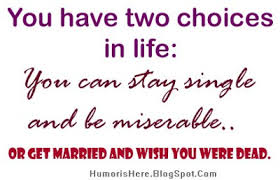 getting married quotes quote stay single and be miserable or get married