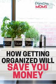 getting organized will save you money saving money and organizing