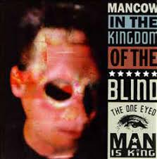 King Of The Blind Mancow In The Kingdom Of The Blind The One Eyed Man Is King Cd