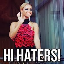 Haters Memes - transgriot told y all our hero opponents are haters