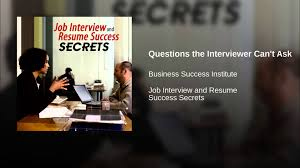 Job Interview Resume Questions by Questions The Interviewer Can U0027t Ask Youtube