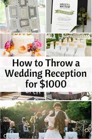 cheap wedding reception ideas how to throw a wedding reception for 1000 reception caign
