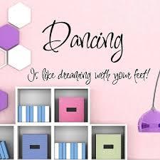 sprüche tanzen tanzen ist wie träumen mit den füßen tanz wand zitiert