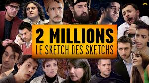 2 millions le sketch des sketchs youtube