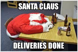 Santa Claus Meme - drunk santa meme santa claus after his deliveries are done flickr