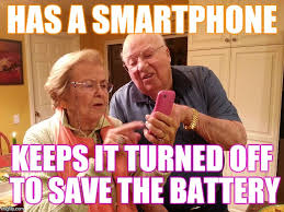 Battery Meme - has a smartphone keeps it turned off to save the battery meme