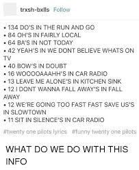 Kitchen Sink Twenty One Pilots by 25 Best Memes About Car Radio Twenty One Pilots Car Radio