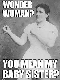 Manly Memes - overly manly woman imgflip