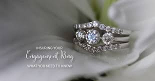 insuring engagement ring engagement ring insurance and