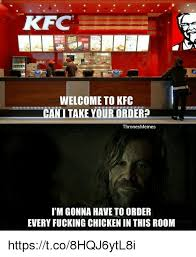 Kfc Memes - 25 best memes about welcome to kfc welcome to kfc memes