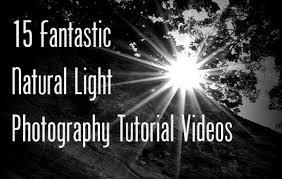 natural light 15 fantastic natural light photography tutorial videos learnmyshot