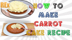 how to make carrot cake recipe easy and quick latest method