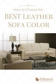 Best Leather Furniture How To Choose The Best Leather Sofa Color For Your Living Room