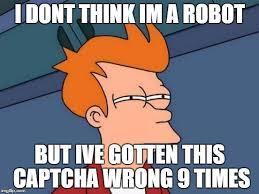 Captcha Memes - fuck you captcha imgflip