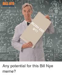 Nye Meme - 25 best memes about bill nye meme bill nye memes