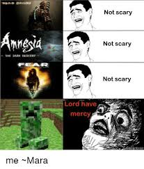 Amnesia Meme - amnesia the dark descent fihearr not scary not scary not scary