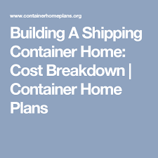 building a shipping container home cost breakdown container