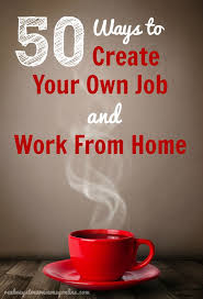 Design Your Own Home Ideas Want To Create Your Own Job Here Are 50 Home Business Ideas