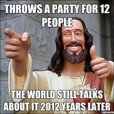 Last Supper Meme - a party for 12 jesus and the last supper christian funny