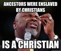 Funny Anti Christian Memes - black christian memes quickmeme