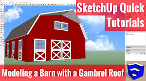 Hip Roof Barn by Modeling A Barn With A Gambrel Roof In Sketchup Sketchup Quick