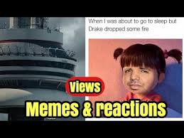 How To Make A Drake Meme - drake views from the 6 memes internet reactions view2s from