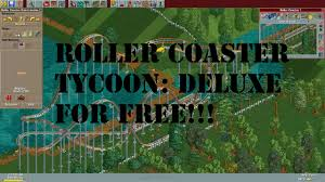 how to get roller coaster tycoon deluxe for free on pc youtube