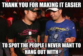 Ed Hardy Meme - thank you for making it easier to spot the people i never want to